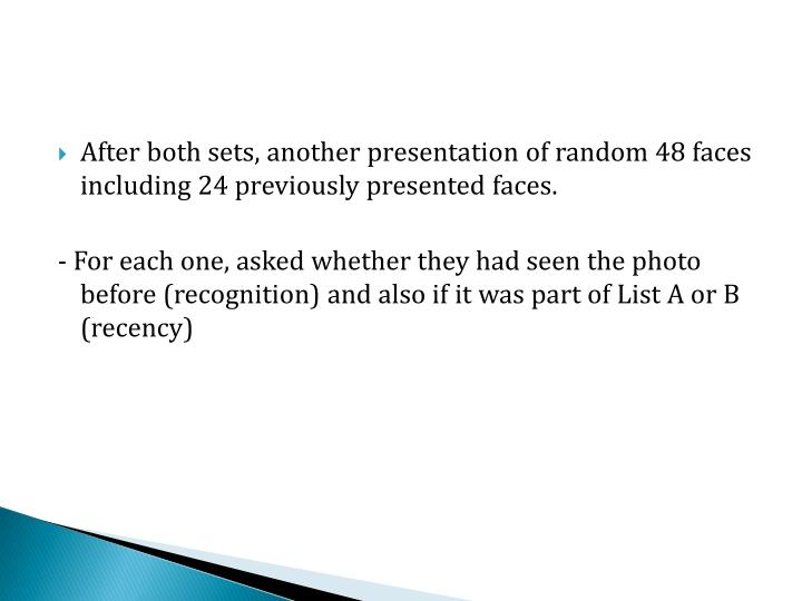 After both sets, another presentation of random 48 faces including 24 previously presented faces.