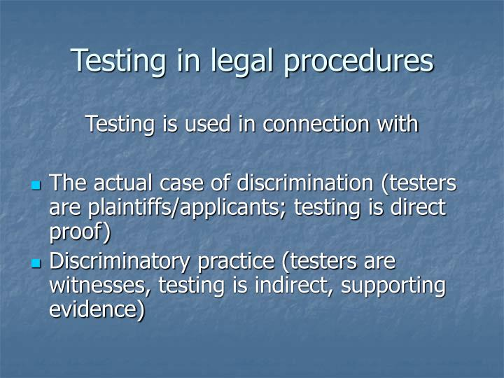 Testing in legal procedures