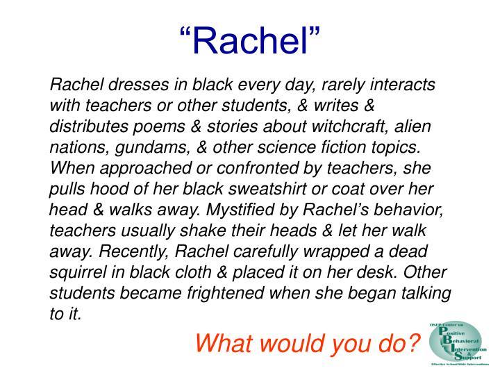 """""""Rachel"""""""