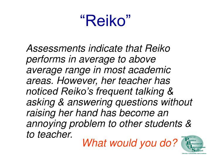 """""""Reiko"""""""