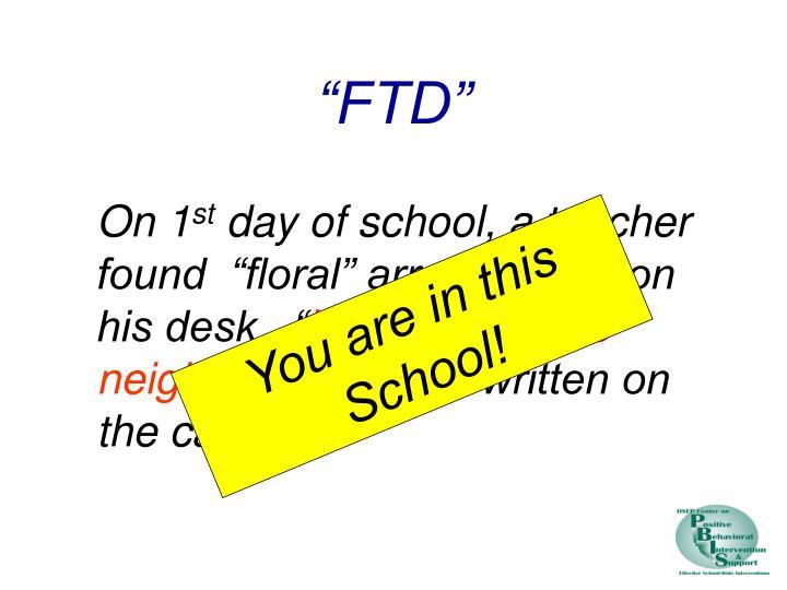 """""""FTD"""""""