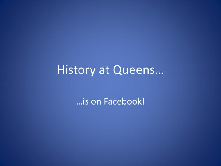 History at queens