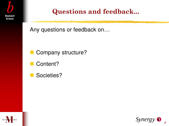 Questions and feedback...