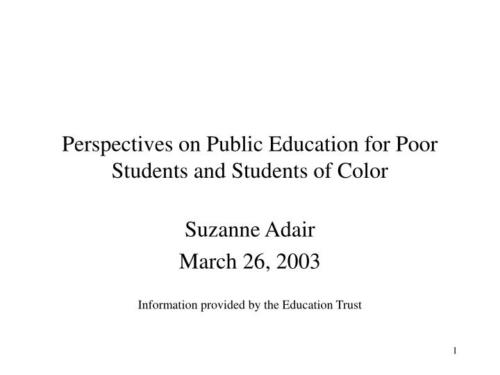 Perspectives on public education for poor students and students of color