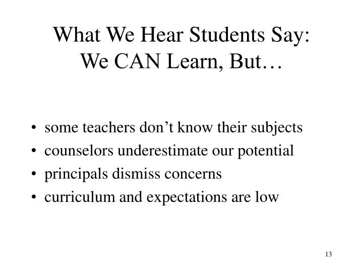 What We Hear Students Say: