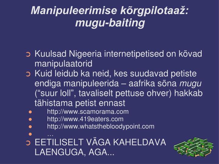 Manipuleerimise kõrgpilotaaž: mugu-baiting