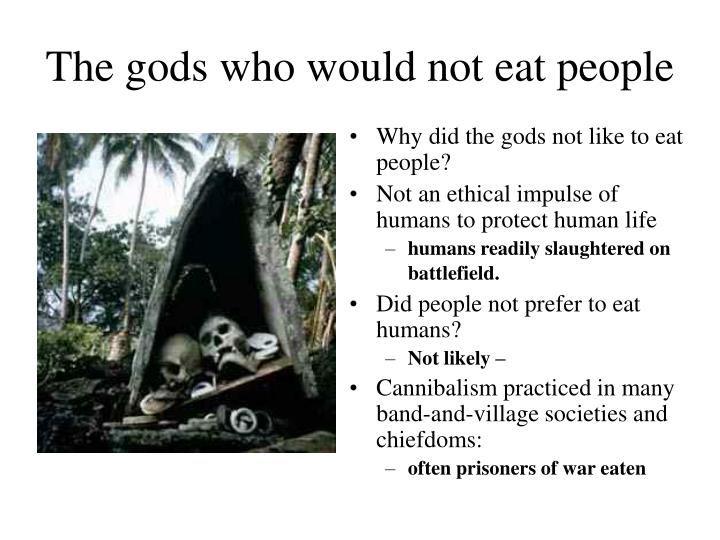 The gods who would not eat people