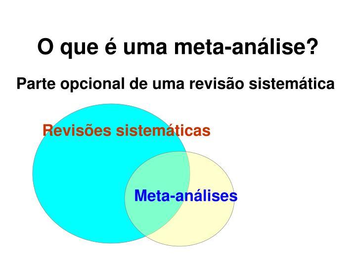 O que é uma meta-análise?