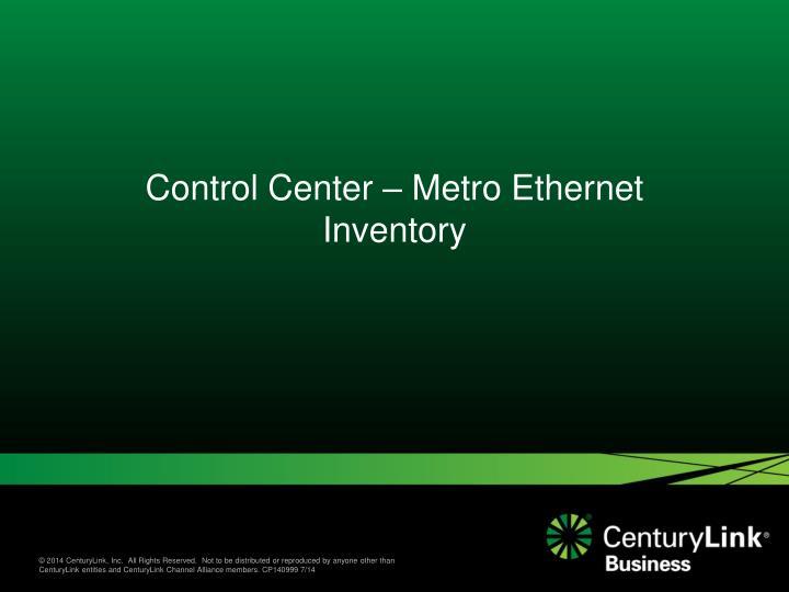 Control Center – Metro Ethernet