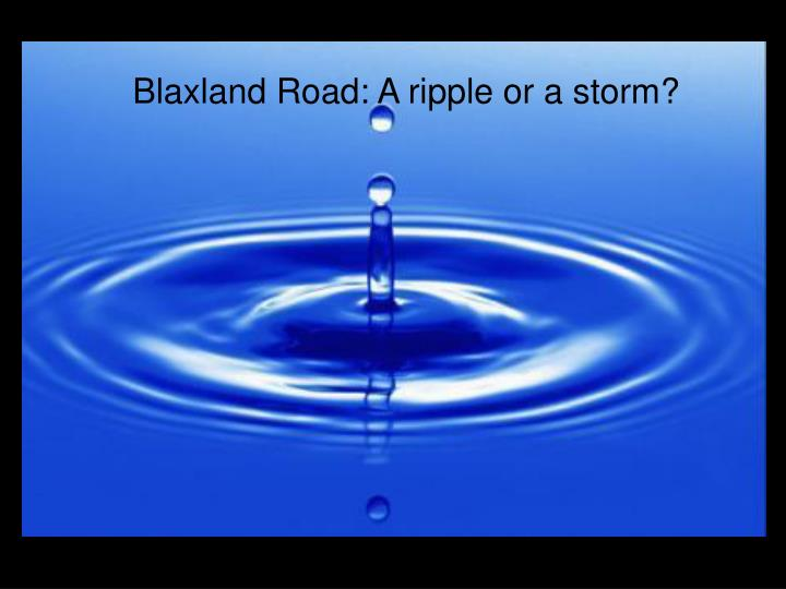 Blaxland Road: A ripple or a storm?