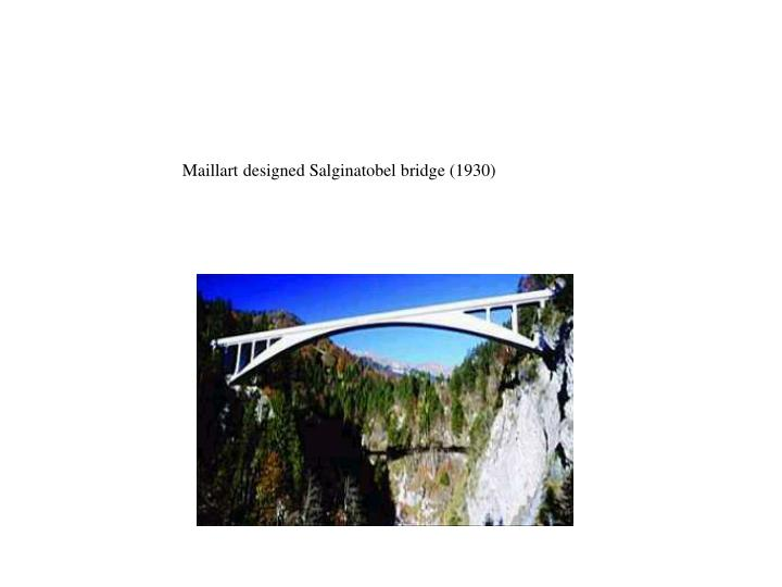Maillart designed Salginatobel bridge (1930)