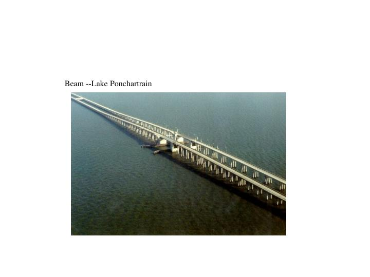 Beam --Lake Ponchartrain