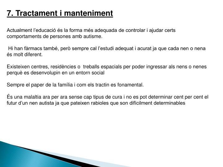 7. Tractament i manteniment