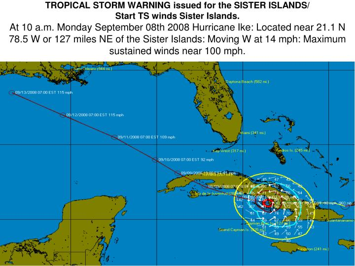 TROPICAL STORM WARNING issued for the SISTER ISLANDS/
