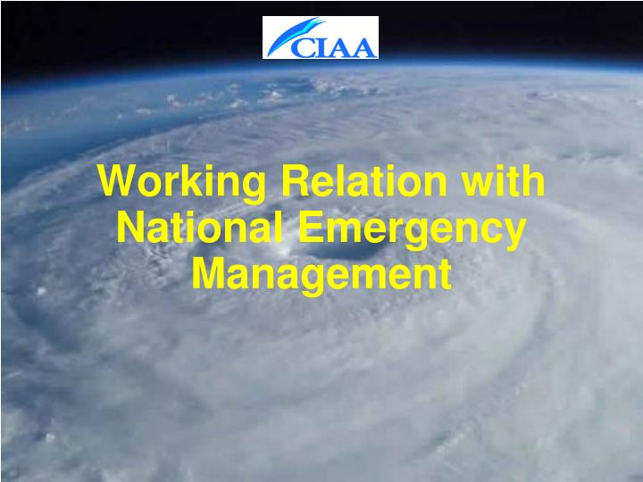 Working Relation with National Emergency Management