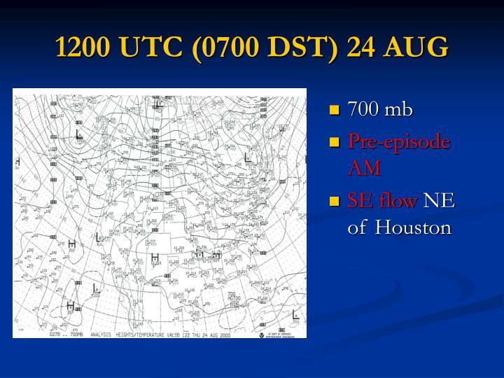 1200 UTC (0700 DST) 24 AUG
