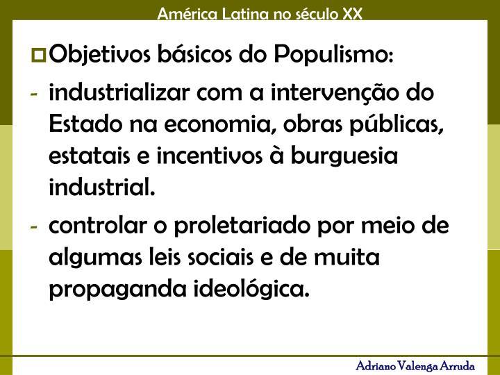 Objetivos básicos do Populismo: