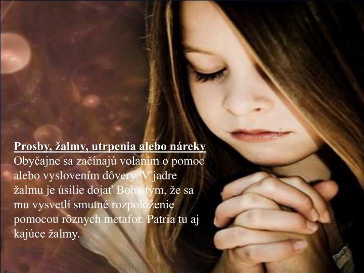 Prosby, žalmy, utrpenia alebo náreky