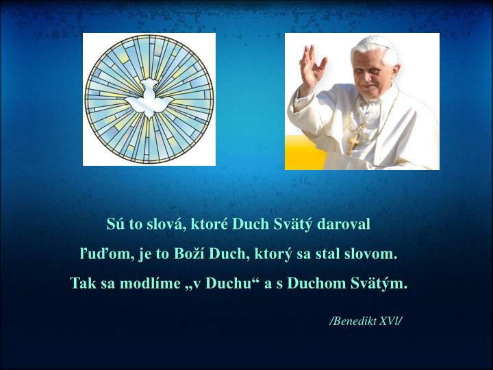 Sú to slová, ktoré Duch Svätý daroval