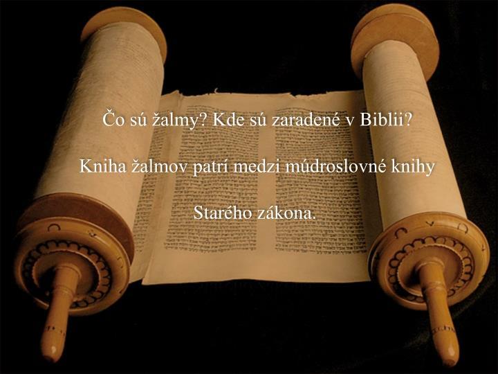 Čo sú žalmy? Kde sú zaradené vBiblii