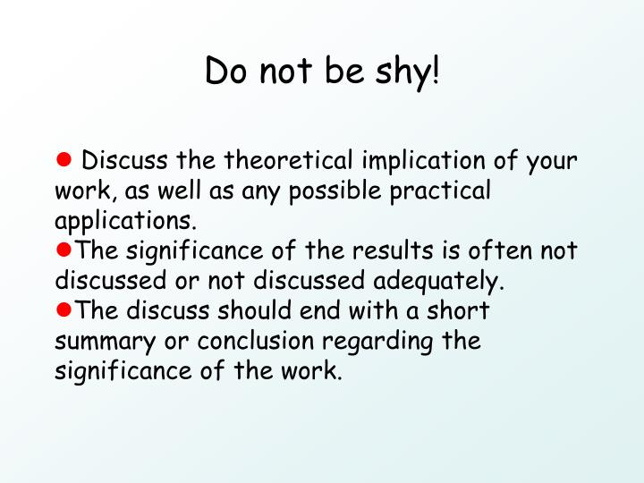 Do not be shy!