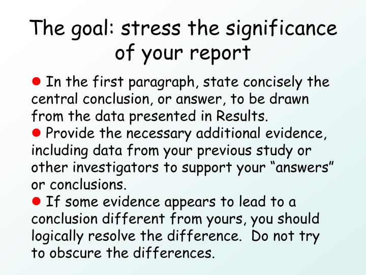 The goal: stress the significance of your report