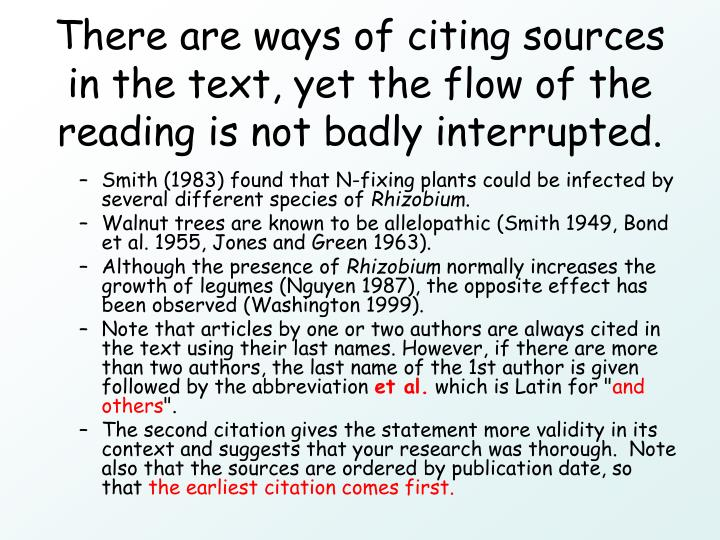 There are ways of citing sources in the text, yet the flow of the reading is not badly interrupted.