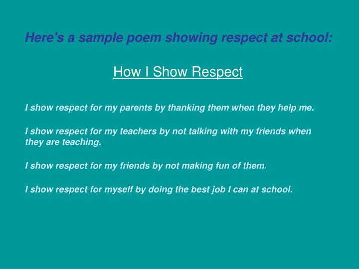 Here's a sample poem showing respect at school:
