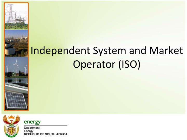 Independent system and market operator iso
