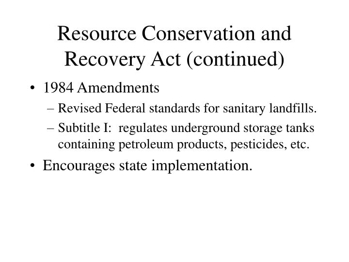 Resource Conservation and Recovery Act (continued)