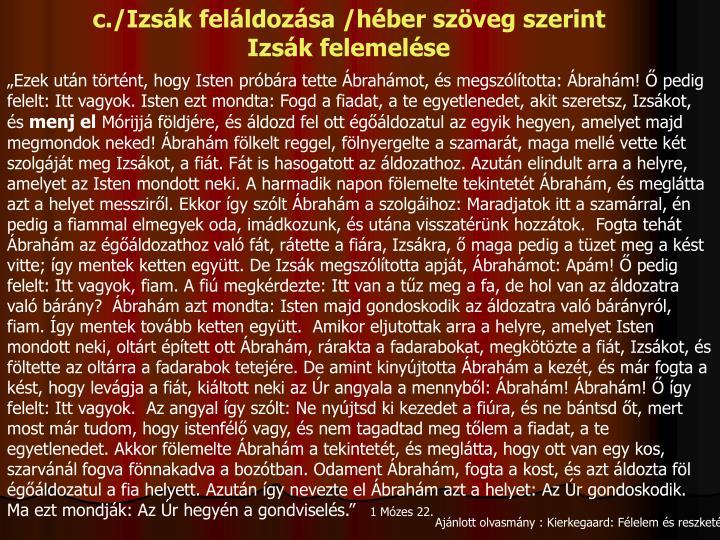 c./Izsák feláldozása /héber szöveg szerint Izsák felemelése
