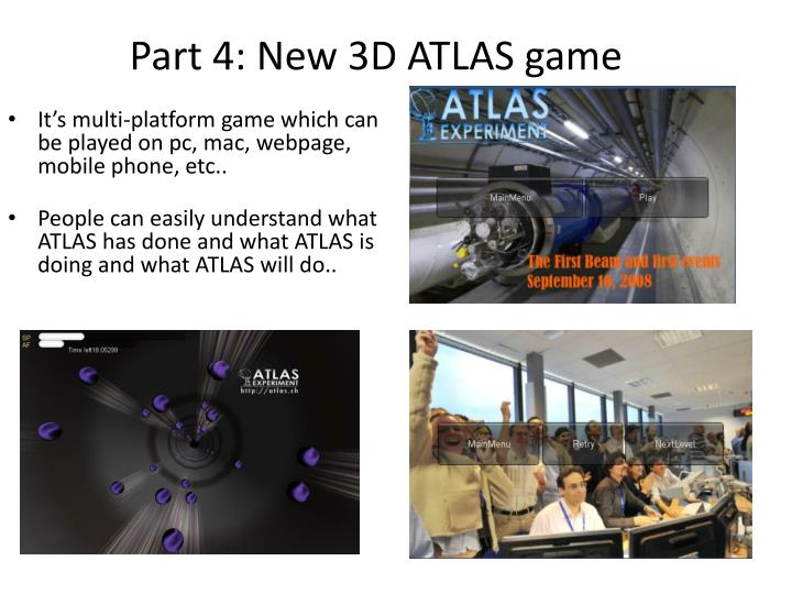 Part 4: New 3D ATLAS game