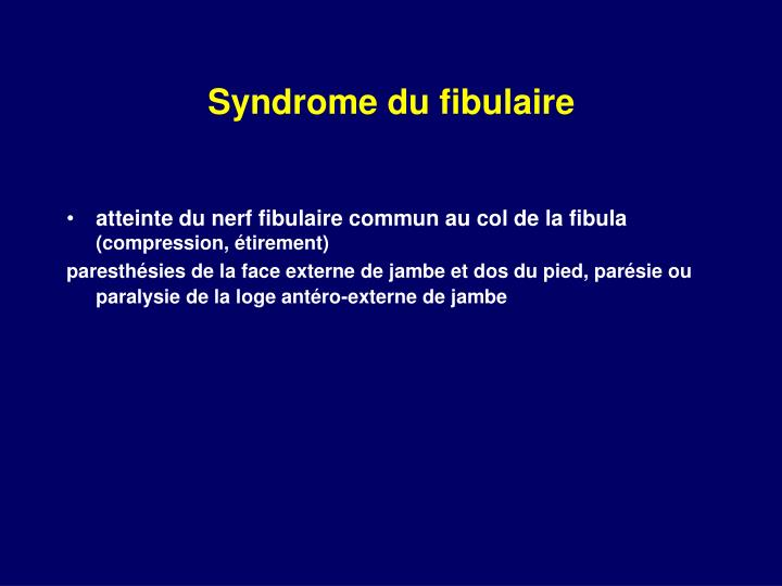 Syndrome du fibulaire