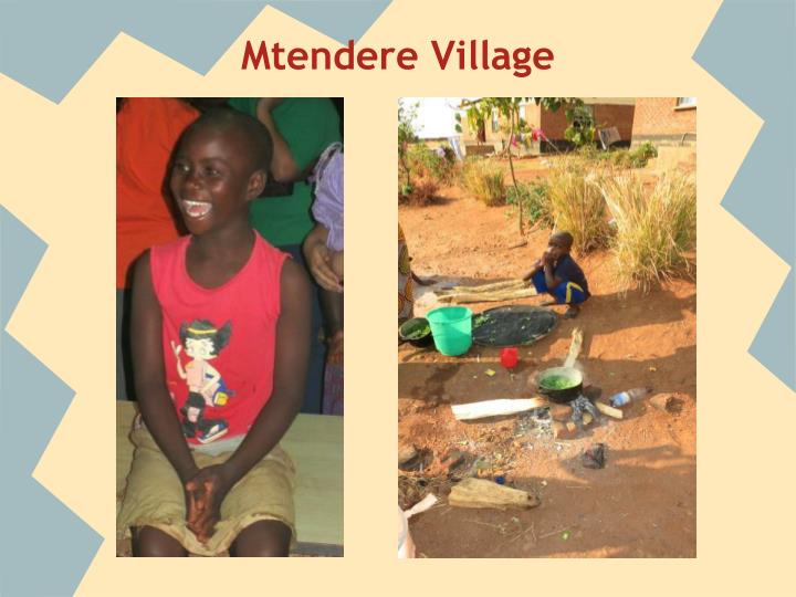 Mtendere Village