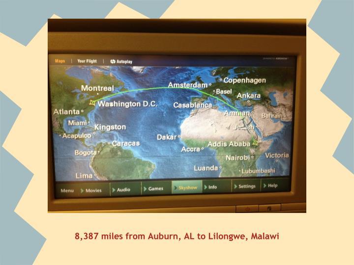 8,387 miles from Auburn, AL to Lilongwe, Malawi