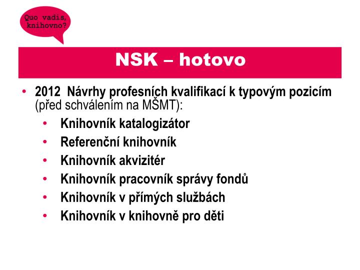 NSK – hotovo