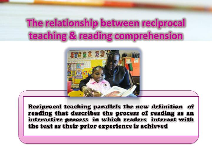 The relationship between reciprocal teaching & reading