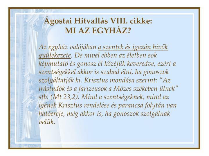 Ágostai Hitvallás VIII. cikke: