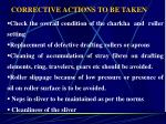corrective actions to be taken