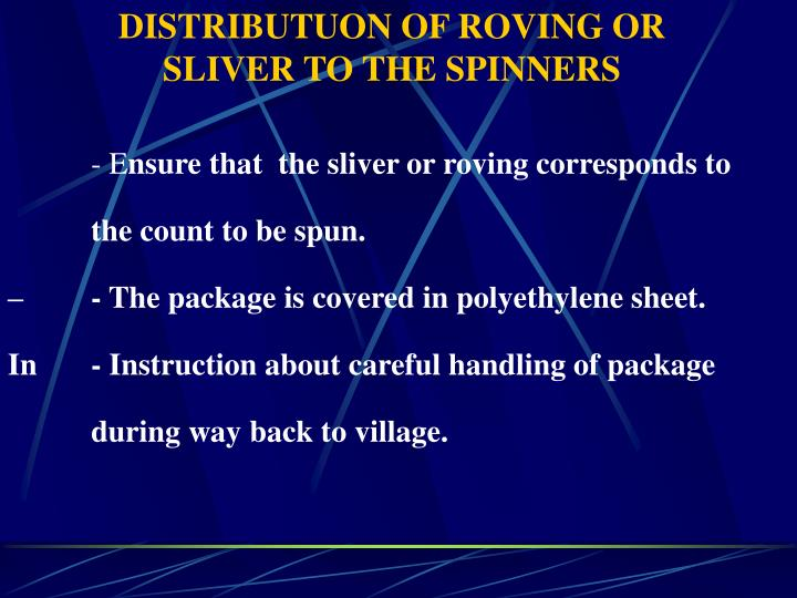 DISTRIBUTUON OF ROVING OR SLIVER