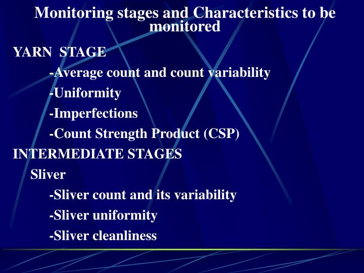 Monitoring stages and Characteristics to be monitored