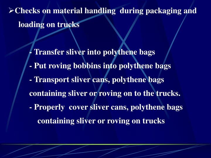 Checks on material handling  during packaging and