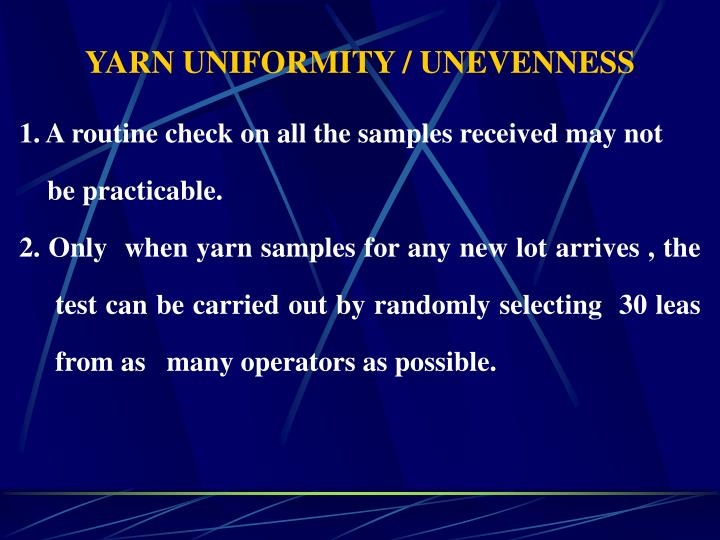 YARN UNIFORMITY / UNEVENNESS