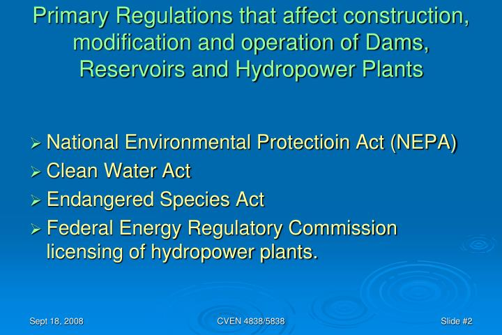 Primary Regulations that affect construction, modification and operation of Dams, Reservoirs and Hydropower Plants
