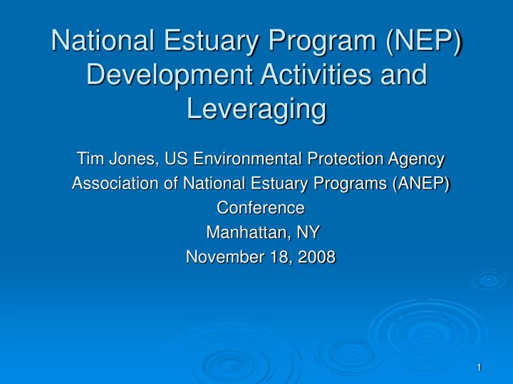 National estuary program nep development activities and leveraging