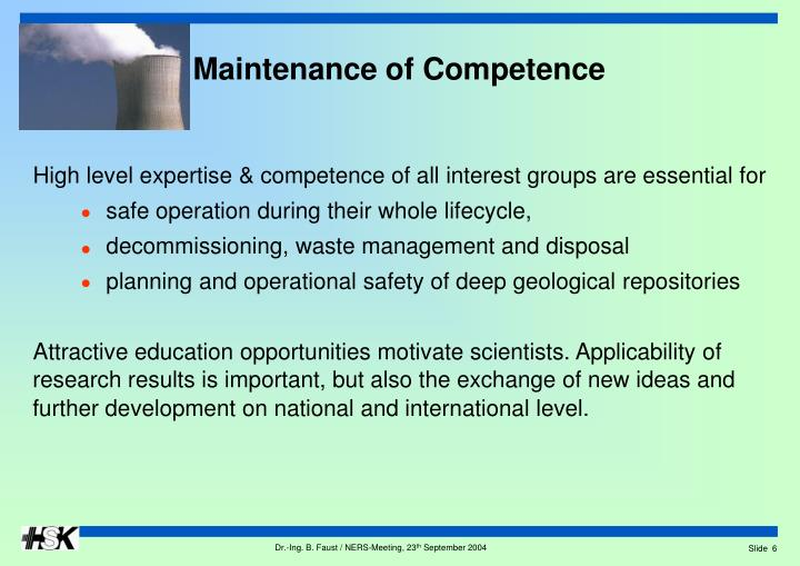 High level expertise & competence of all interest groups are essential for