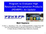 program to evaluate high resolution precipitation products pehrpp an update