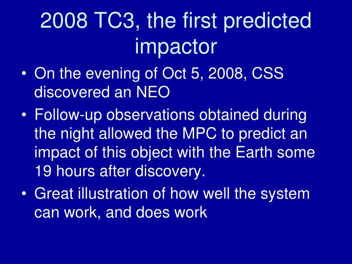 2008 TC3, the first predicted impactor
