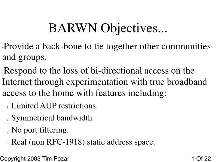 BARWN Objectives...