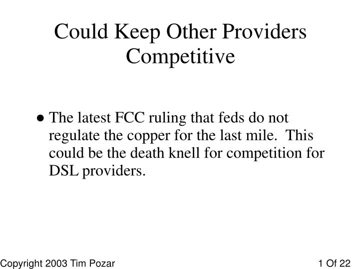 Could Keep Other Providers Competitive